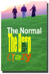 The Normal, the Deep, and the Crazy