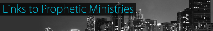 Links to Prophetic Ministries